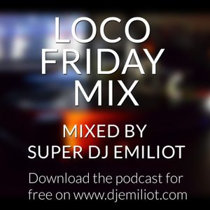 Loco Friday Mix Episode 17