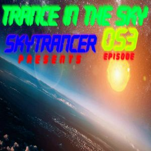 Skytrancer Presents - Trance In The Sky Episode 053