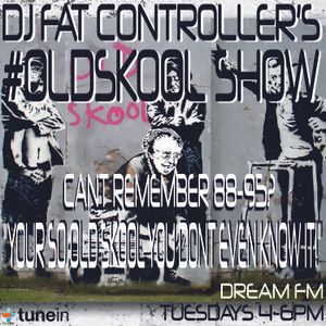 DJ Fat Controller's #OldSkool Show on Dream FM 12th August 2014