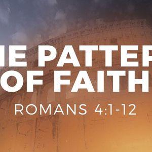 The Pattern of Faith [Romans 4:1-12]