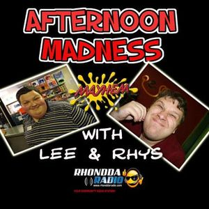 OUR AFTERNOON MADNESS SHOW WITH LEE COLE AND RHYS EDWARDS.