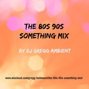 The 80s 90s Something Mix