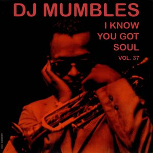 DJ Mumbles - I Know You Got Soul Vol. 37 (Soulful House)