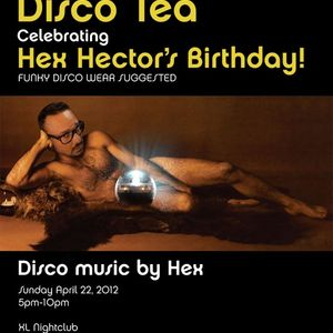 Disco Tea Hex' Bday Edition 2012