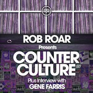 Rob Roar Presents Counter Culture. The Radio Show 027 - Guest Gene Farris