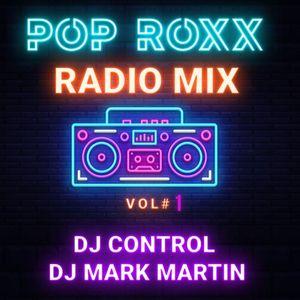 POP ROXX RADIO MIX VOL#1 (60's - 90's RnR & RnB CLASSICS) - DJ CONTROL / DJ MARK MARTIN