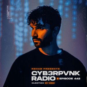 CYB3RPVNK Radio 442 (W&W Guest Mix)