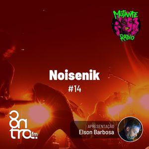 NOISENIK #14 na MUTANTE RADIO