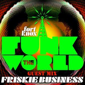 Friskie Business presents Funk The World 41