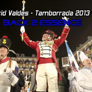 David Valdes (Back 2 Essence) - Tamborrada 2013