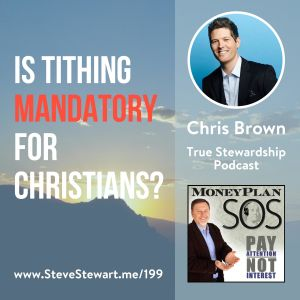 Is Giving a Tithe Mandatory? Chris Brown from True Stewardship