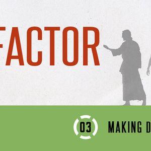 X-Factor // Part 3: Making Disciples