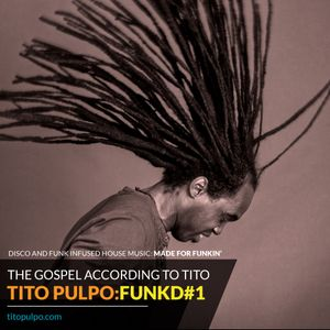 TITO:FUNKD - Session 1 | Disco and Funk infused house music