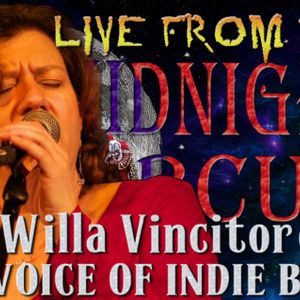 LIVE from the Midnight Circus Featuring Willa Vincitore