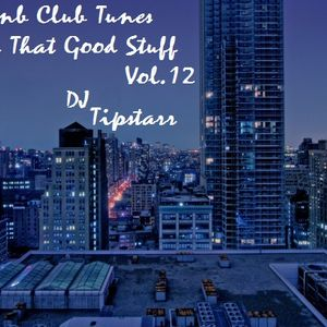Hip-Hop, RnB Club Tunes and All That Good Stuff  Vol.12