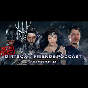 Dirtbox & Friends Podcast 011