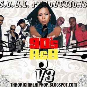 S.O.U.L. PRODUCTIONS PRESENTS 90S R&B V3