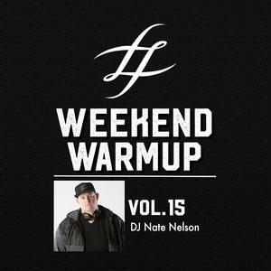 #WeekendWarmup Vol. 15 - DJ Nate Nelson