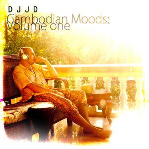 D J J D - Cambodian Mood. vol. one