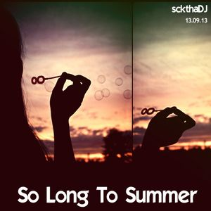 So long to Summer