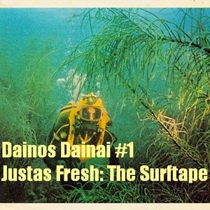 Dainos Dainai #1 Justas Fresh: The Surftape