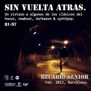Sin vuelta atras - House Newbeat Darkwave Synthpop Techno - Becario senior