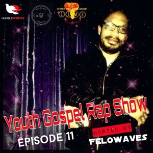 Youth Gospel Rap Show Episode 11