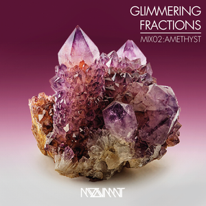 GLIMMERING FRACTIONS | MIX 02:AMETHYST