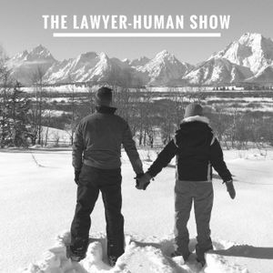 The Lawyer-Human Show - 117
