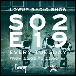 Lowup Radio Show S02E19