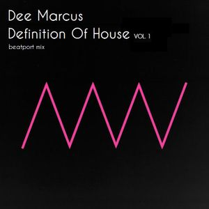 Dee Marcus -Definition Of House vol. 1 (VAMOS MIX)