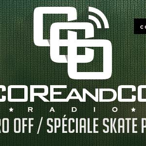 COREandCO radio S04E10 - micro off / Spéciale Skate punk