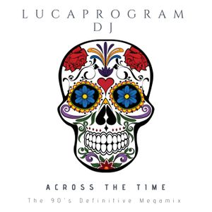 https://www.mixcloud.com/LucaprogramDJ/across-the-time-90s-definitive-megamix/