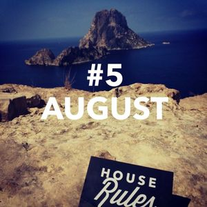 House Rules Podcast # 5 August 2015 (Ibiza Poolside Edition)