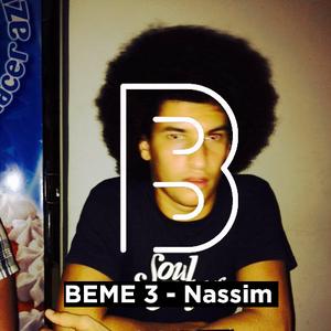BEME 3 - Nassim