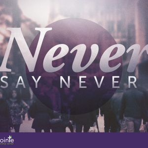 Never Say Never - Minister Enrique Castañeda - April 24, 2016