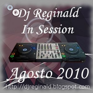 Dj Reginald - Session Agosto 2010