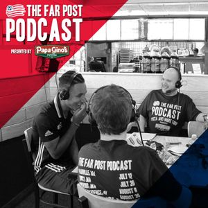 The Far Post Podcast | July 12
