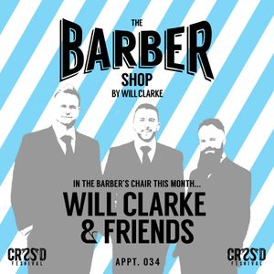 The Barber Shop By Will Clarke 034 (Will Clarke & Friends) CRSSD Festival Special