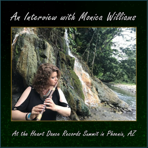 An Interview w/ Monica Williams at the Heart Dance Records Summit in Arizona
