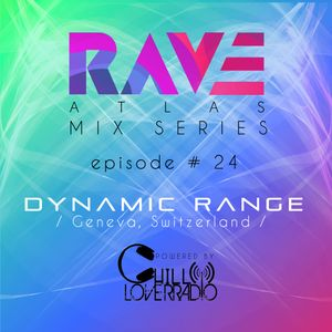 Rave Atlas Mix Series EP 024 | Dynamic Range