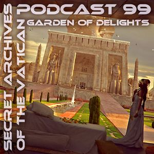 Garden of Delights - Secret Archives of the Vatican Podcast 99