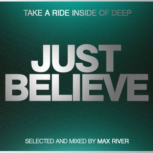 Max River - Just Believe