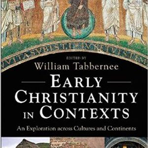 William Tabbernee | Early Christianity in Contexts: An Exploration Across Cultures and Continents