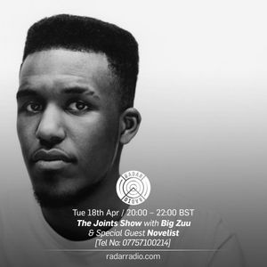 The Joints Show w/ Big Zuu & Novelist - 18th April 2017