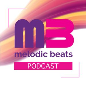 Melodic Beats Podcast #10 - Tim French