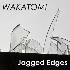 Jagged Edges (Wakatomi's September 2013 Mix)