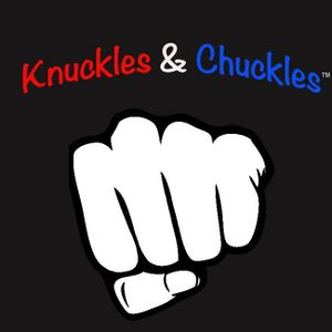 Knuckles & Chuckles® Episode 53