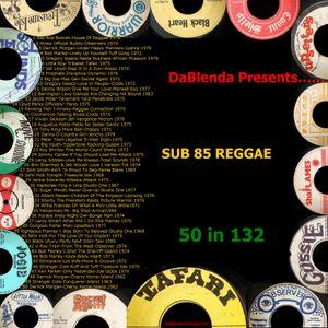 DaBlenda Presents SUB 85 REGGAE 50 in 132