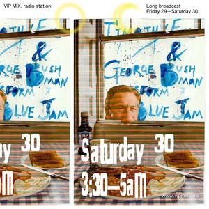 Tim Eel & George Bushman Perform Blue Jam, VIP MIX, 30 May 2020